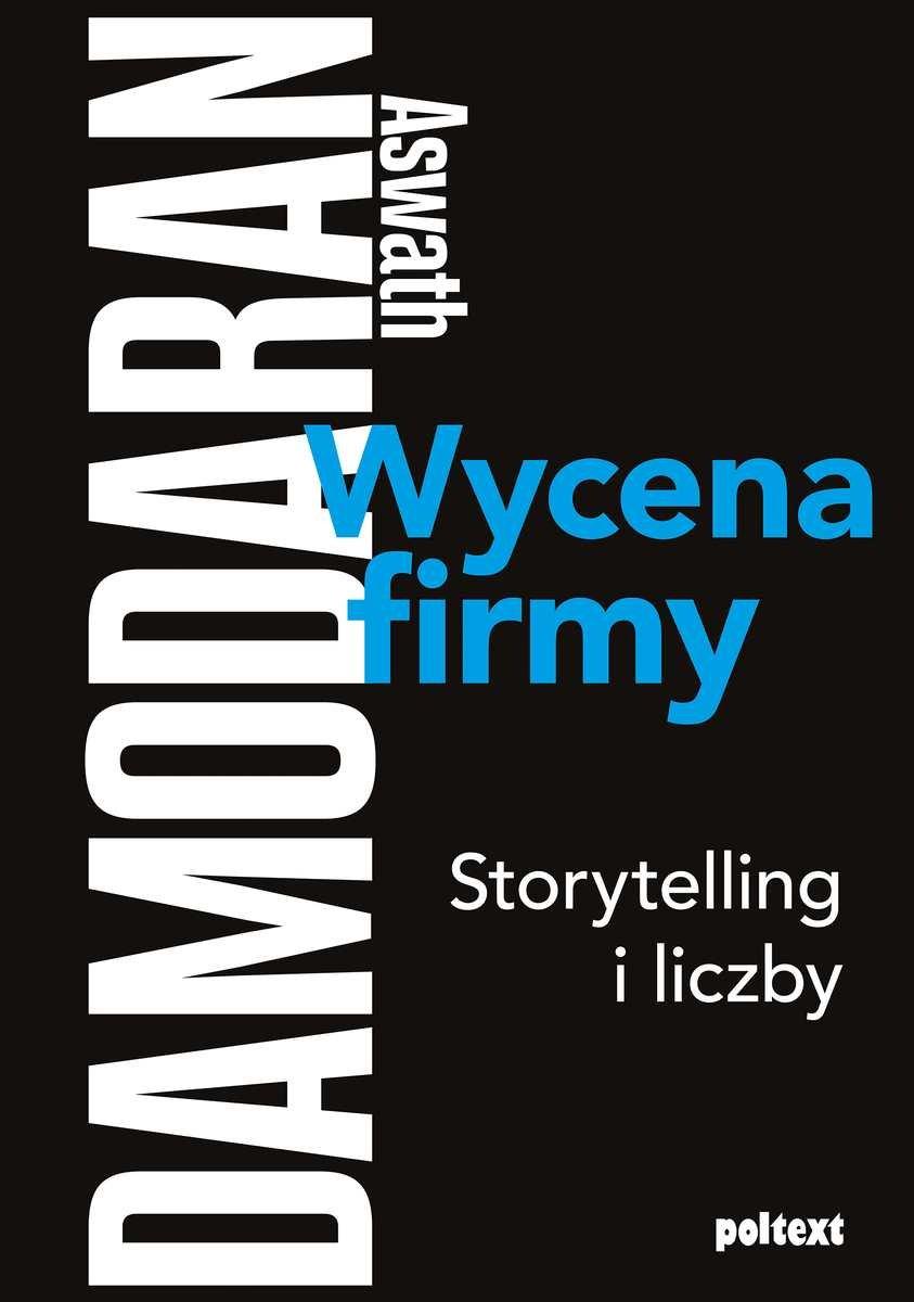 Wycena firmy. Storytelling i liczby, A. Damodaran